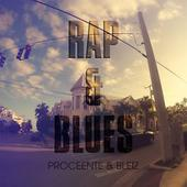 "Proceente & Bleiz ""Rap & Blues"""