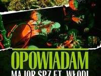 "Major SPZ ft. Włodi, Dj Qmak - ""Opowiadam"""