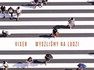 Vixen - Wyszliśmy na ludzi - okładka singla, projekt - Kamil Bartosz