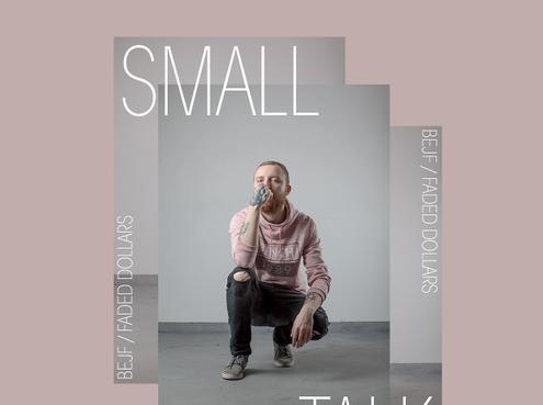 BEJF x Faded Dollars Small Talk
